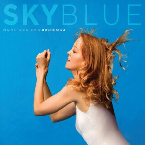 Sky Blue, Maria Schneider's latest award-winning 'modern jazz' album.